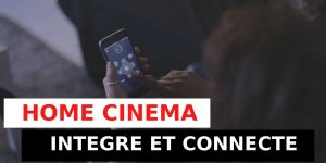 vignette de l'article sur le home cinema intégré et connecté